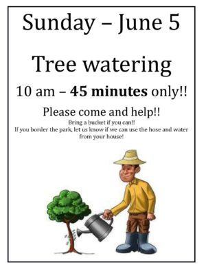 Tree Watering – Sun June 5 @ 10am – just 45 minutes!!