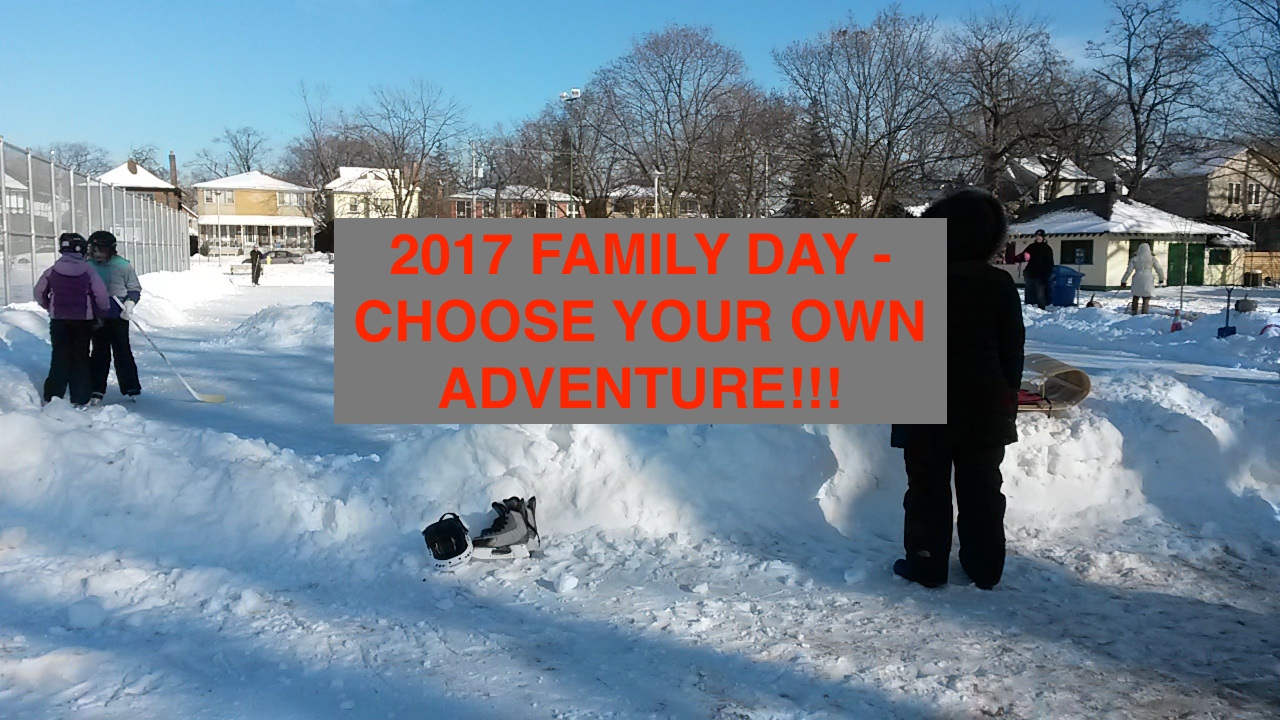 Family Day – Chose your own adventure!!